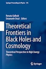 Theoretical Frontiers in Black Holes and Cosmology (Springer Proceedings in Physics Hardcover, nr. 176)