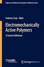 Electromechanically Active Polymers (Polymers and Polymeric Composites A Reference)