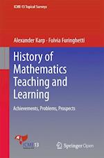 History of Mathematics Teaching and Learning (ICME 13 Topical Surveys)