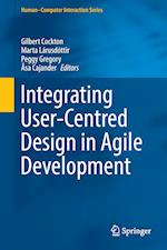 Integrating User-Centred Design in Agile Development (Human-Computer Interaction Series)