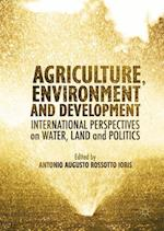 Agriculture, Environment and Development