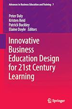 Innovative Business Education Design for 21st Century Learning (Advances in Business Education and Training, nr. 7)