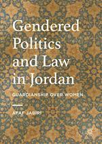 Gendered Politics and Law in Jordan