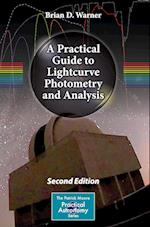 A Practical Guide to Lightcurve Photometry and Analysis (Patrick Moore Practical Astronomy)