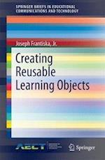 Creating Reusable Learning Objects (Springerbriefs in Educational Communications and Technology)