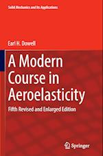 A Modern Course in Aeroelasticity (SOLID MECHANICS AND ITS APPLICATIONS, nr. 217)