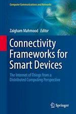 Connectivity Frameworks for Smart Devices (Computer Communications and Networks)