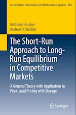 The Short-Run Approach to Long-Run Equilibrium in Competitive Markets (Lecture Notes in Economic and Mathematical Systems, nr. 684)