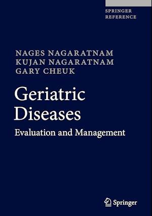 Bog, hardback Geriatric Diseases af Nages Nagaratnam, Kujan Nagaratnam, Gary Cheuk