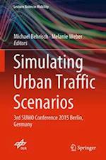 Simulating Urban Traffic Scenarios (Lecture Notes in Mobility)