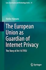 The European Union as Guardian of Internet Privacy (Law, Governance and Technology Series, nr. 31)