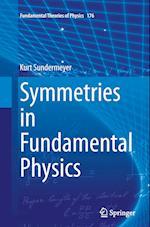 Symmetries in Fundamental Physics (FUNDAMENTAL THEORIES OF PHYSICS, nr. 176)