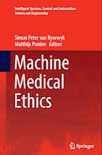 Machine Medical Ethics (Intelligent Systems Control and Automation Science and Eng, nr. 74)
