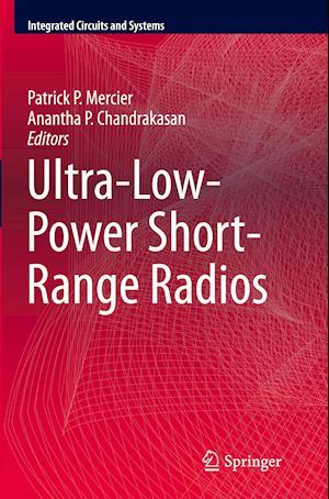 Bog, paperback Ultra-Low-Power Short-Range Radios af Patrick P. Mercier