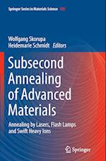 Subsecond Annealing of Advanced Materials (SPRINGER SERIES IN MATERIALS SCIENCE, nr. 192)