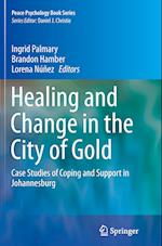 Healing and Change in the City of Gold (Peace Psychology Book, nr. 24)