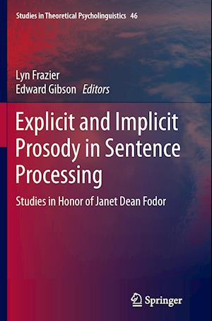 Bog, paperback Explicit and Implicit Prosody in Sentence Processing af Lyn Frazier