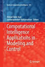 Computational Intelligence Applications in Modeling and Control (Studies in Computational Intelligence, nr. 575)