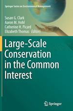 Large-Scale Conservation in the Common Interest (SPRINGER SERIES ON ENVIRONMENTAL MANAGEMENT)