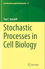 Stochastic Processes in Cell Biology (INTERDISCIPLINARY APPLIED MATHEMATICS, nr. 41)