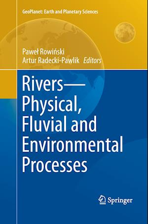 Bog, paperback Rivers - Physical, Fluvial and Environmental Processes af Pawel Rowinski