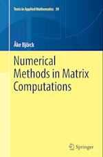 Numerical Methods in Matrix Computations (TEXTS IN APPLIED MATHEMATICS, nr. 59)