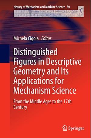 Bog, paperback Distinguished Figures in Descriptive Geometry and its Applications for Mechanism Science af Michela Cigola