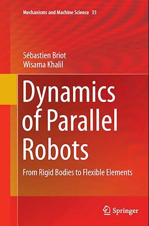 Bog, paperback Dynamics of Parallel Robots af Wisama Khalil, Sebastien Briot