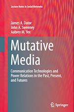 Mutative Media (Lecture Notes in Social Networks)