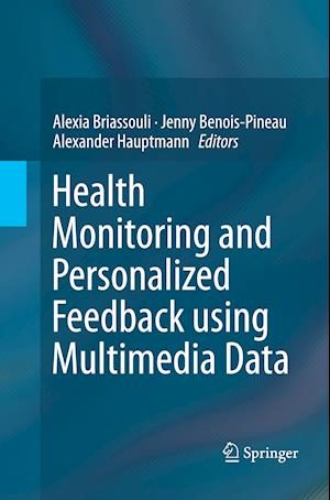Bog, paperback Health Monitoring and Personalized Feedback Using Multimedia Data af Alexia Briassouli