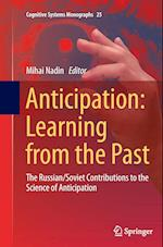 Anticipation (Cognitive Systems Monographs, nr. 25)