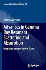 Advances in Gamma Ray Resonant Scattering and Absorption (SPRINGER TRACTS IN MODERN PHYSICS, nr. 261)