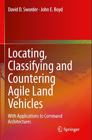 Bog, paperback Locating, Classifying and Countering Agile Land Vehicles af Dave Sworder