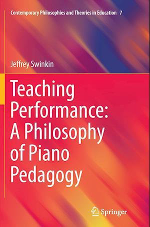 Bog, paperback Teaching Performance: A Philosophy of Piano Pedagogy af Jeffrey Swinkin