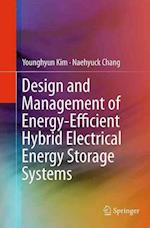 Design and Management of Energy-Efficient Hybrid Electrical Energy Storage Systems