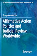 Affirmative Action Policies and Judicial Review Worldwide (Ius Gentium: Comparative Perspectives on Law and Justice, nr. 47)