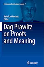 Dag Prawitz on Proofs and Meaning (Outstanding Contributions to Logic, nr. 7)