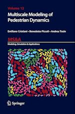 Multiscale Modeling of Pedestrian Dynamics (Ms&a, nr. 12)