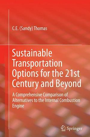 Bog, paperback Sustainable Transportation Options for the 21st Century and Beyond af C.E (Sandy) Thomas
