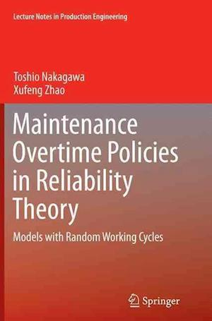 Bog, paperback Maintenance Overtime Policies in Reliability Theory af Toshio Nakagawa, Xufeng Zhao
