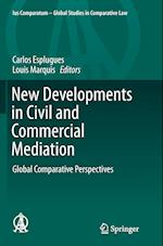 New Developments in Civil and Commercial Mediation (Ius Comparatum Global Studies in Comparative Law, nr. 6)