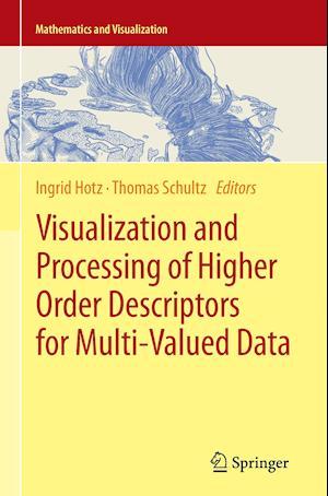 Bog, paperback Visualization and Processing of Higher Order Descriptors for Multi-Valued Data af Ingrid Hotz
