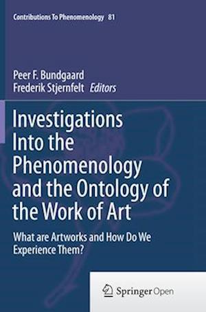 Bog, paperback Investigations into the Phenomenology and the Ontology of the Work of Art af Peer F. Bundgaard