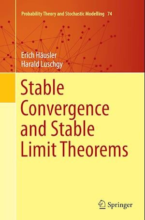 Bog, paperback Stable Convergence and Stable Limit Theorems af Harald Luschgy, Erich Hausler
