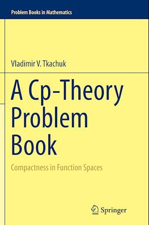 Bog, paperback A Cp-Theory Problem Book af Vladimir V. Tkachuk