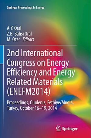 Bog, paperback 2nd International Congress on Energy Efficiency and Energy Related Materials (Enefm2014) af Jean-Paul Ducrotoy