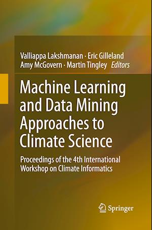 Bog, paperback Machine Learning and Data Mining Approaches to Climate Science af Valliappa Lakshmanan