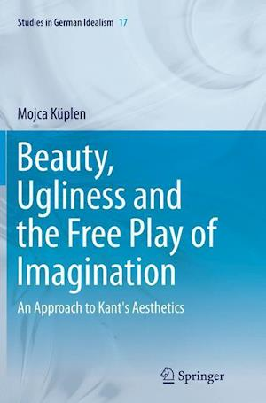 Bog, paperback Beauty, Ugliness and the Free Play of Imagination af Mojca Kuplen