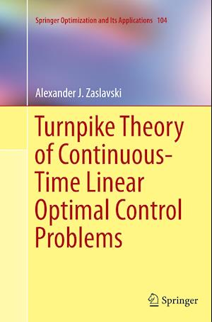 Bog, paperback Turnpike Theory of Continuous-Time Linear Optimal Control Problems af Alexander J. Zaslavski