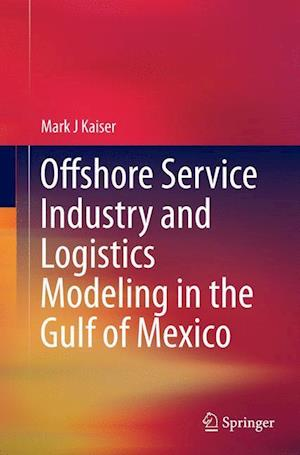 Bog, paperback Offshore Service Industry and Logistics Modeling in the Gulf of Mexico af Mark J. Kaiser